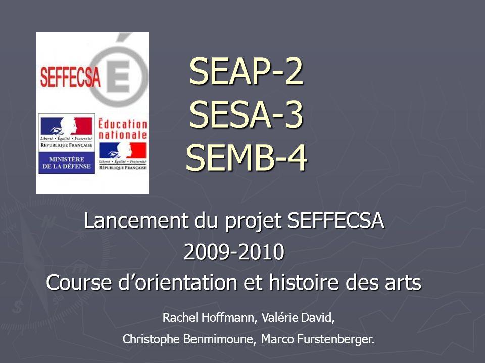 SEAP-2 SESA-3 SEMB-4 Lancement du projet SEFFECSA 2009-2010
