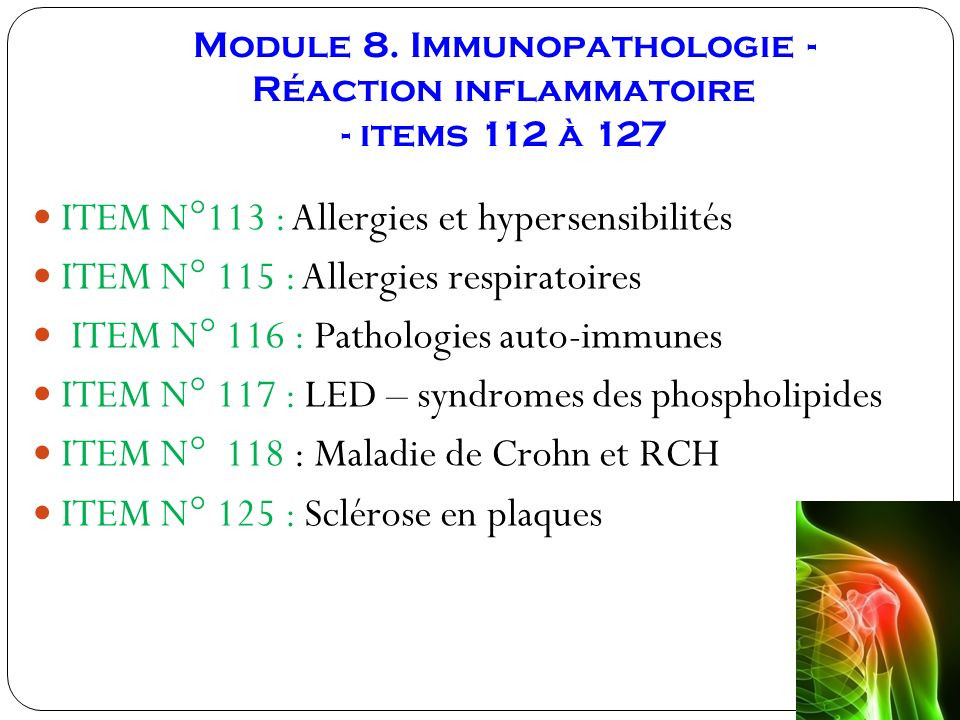 Module 8. Immunopathologie - Réaction inflammatoire - items 112 à 127