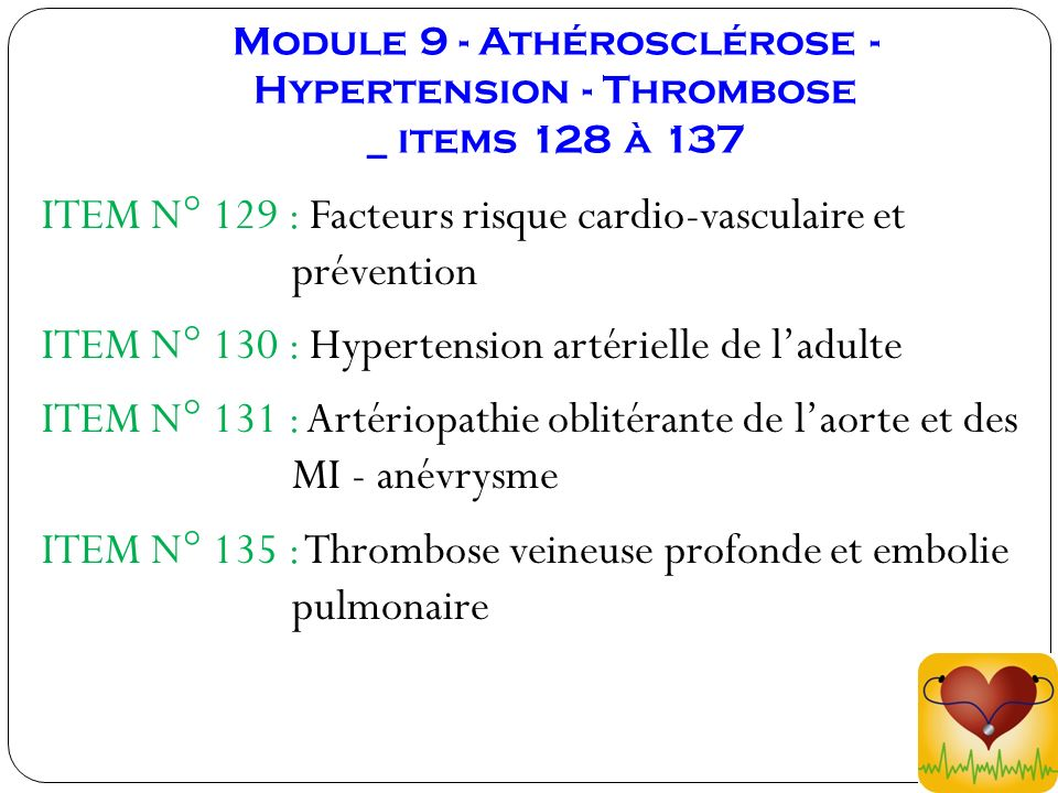 Module 9 - Athérosclérose - Hypertension - Thrombose _ items 128 à 137