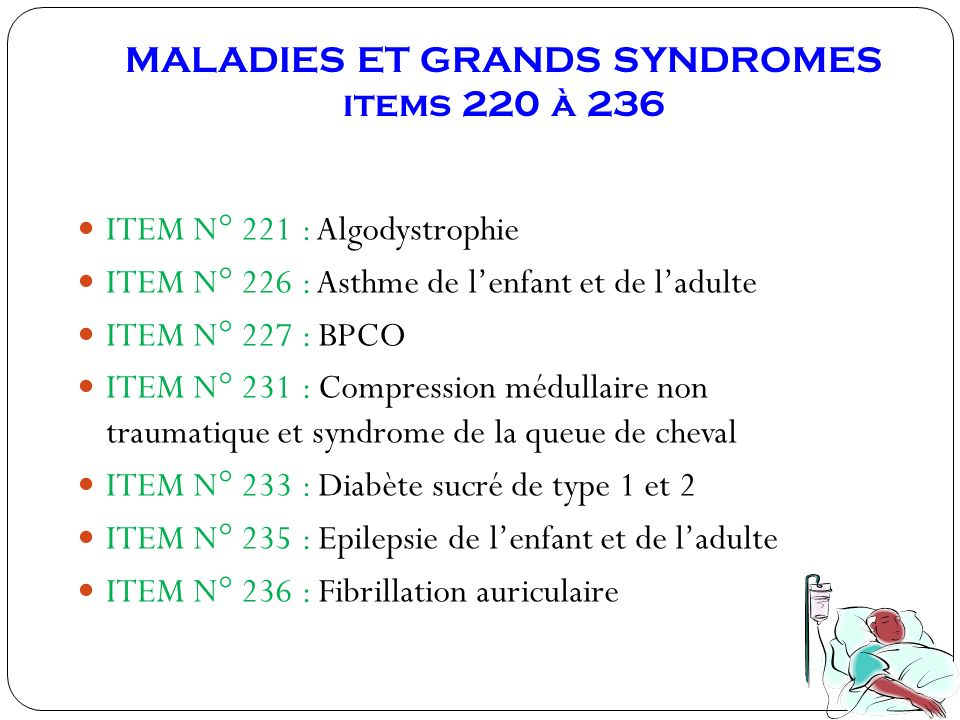 MALADIES ET GRANDS SYNDROMES items 220 à 236