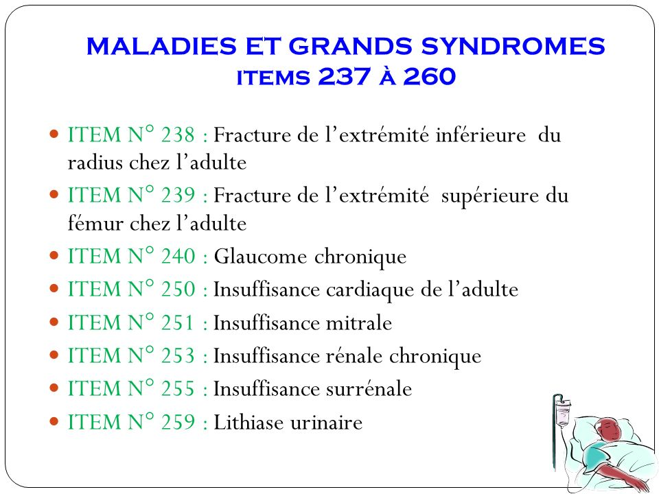 MALADIES ET GRANDS SYNDROMES items 237 à 260