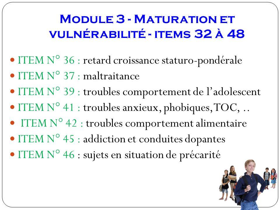Module 3 - Maturation et vulnérabilité - items 32 à 48