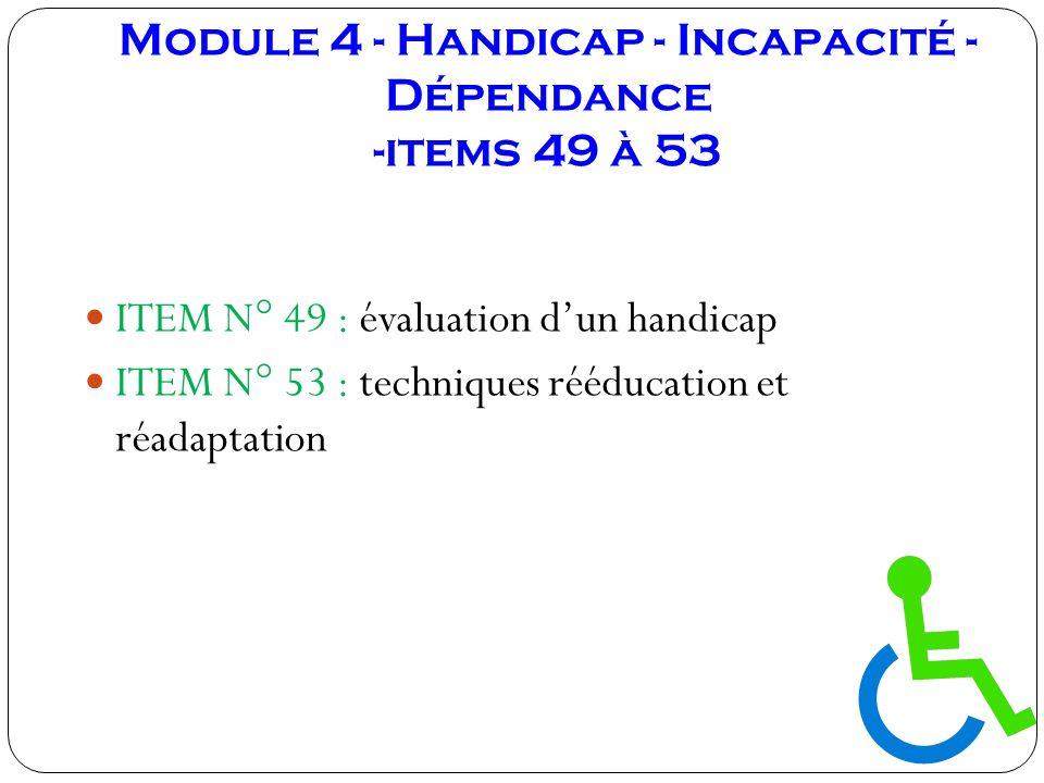 Module 4 - Handicap - Incapacité - Dépendance -items 49 à 53