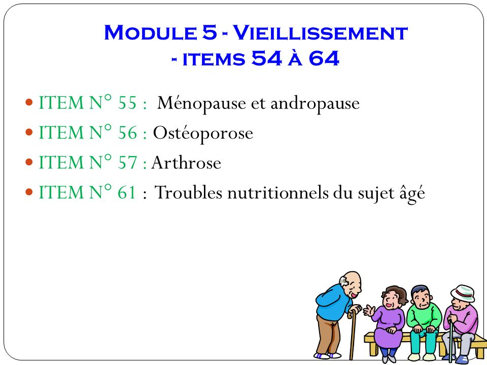 Module 5 - Vieillissement - items 54 à 64