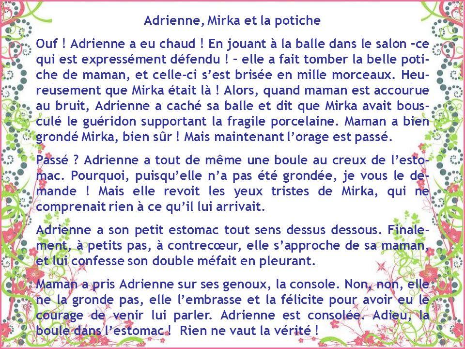 Adrienne, Mirka et la potiche