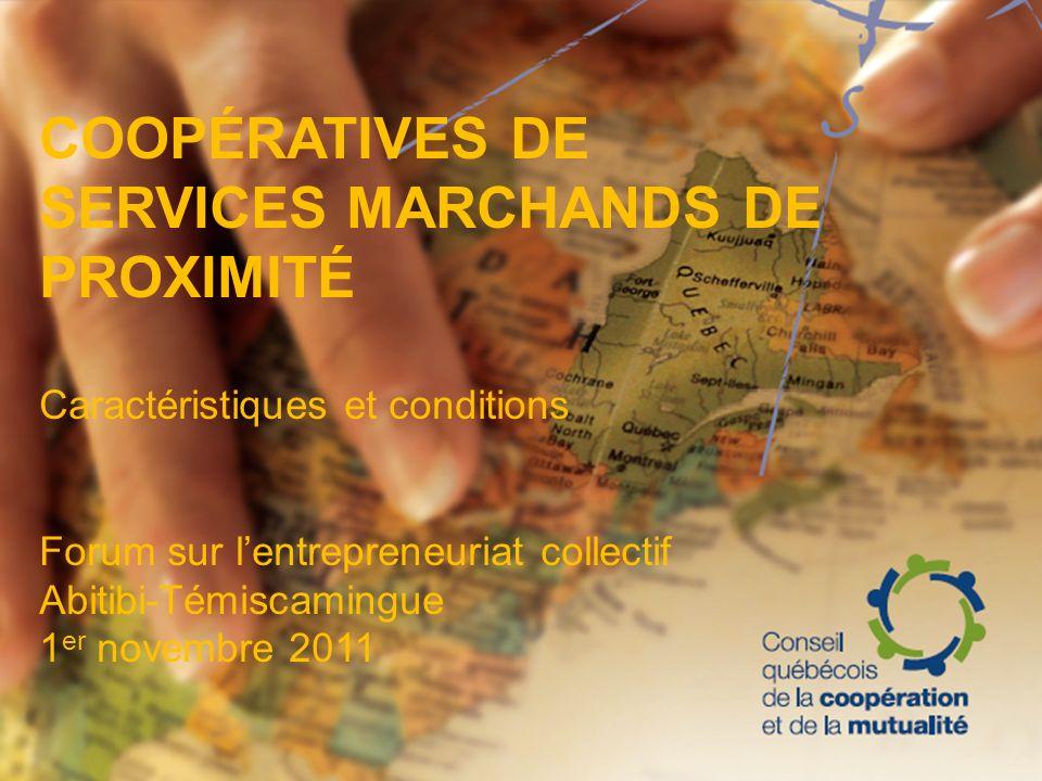 COOPÉRATIVES DE SERVICES MARCHANDS DE PROXIMITÉ