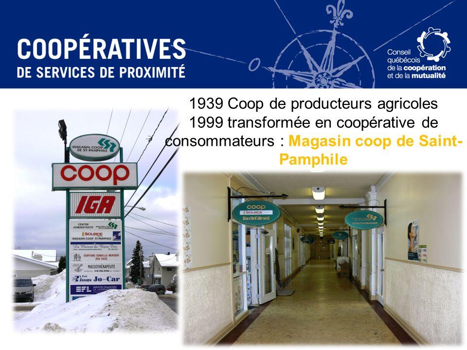 1939 Coop de producteurs agricoles 1999 transformée en coopérative de consommateurs : Magasin coop de Saint-Pamphile