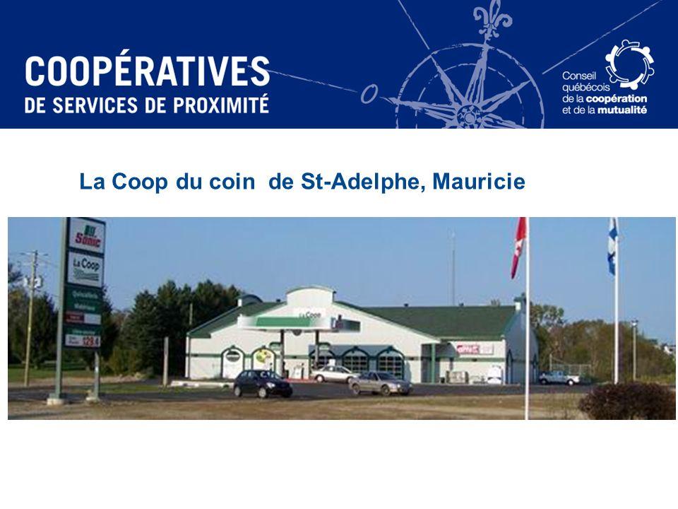 La Coop du coin de St-Adelphe, Mauricie