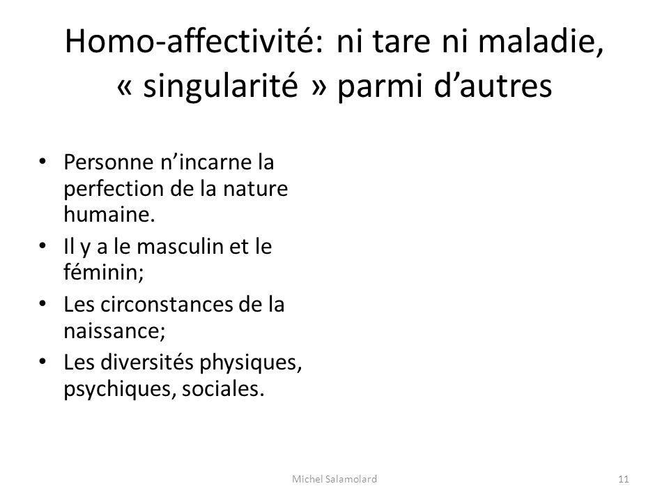 Homo-affectivité: ni tare ni maladie, « singularité » parmi d'autres