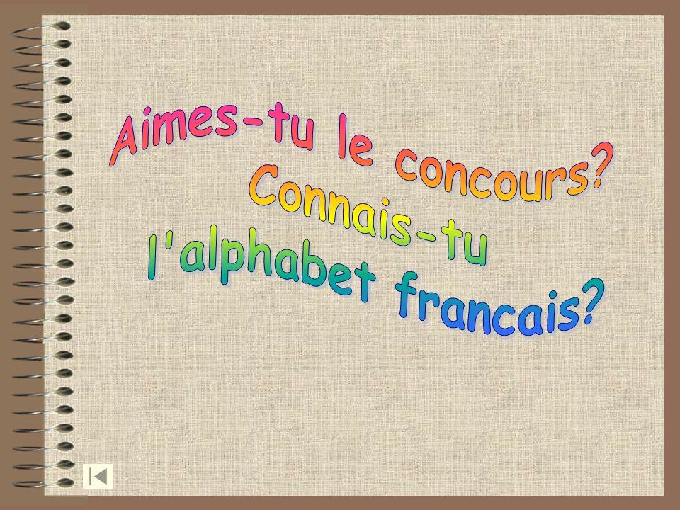 Aimes-tu le concours Connais-tu l alphabet francais