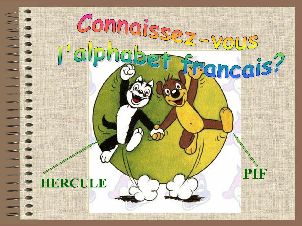 Connaissez-vous l alphabet francais PIF HERCULE