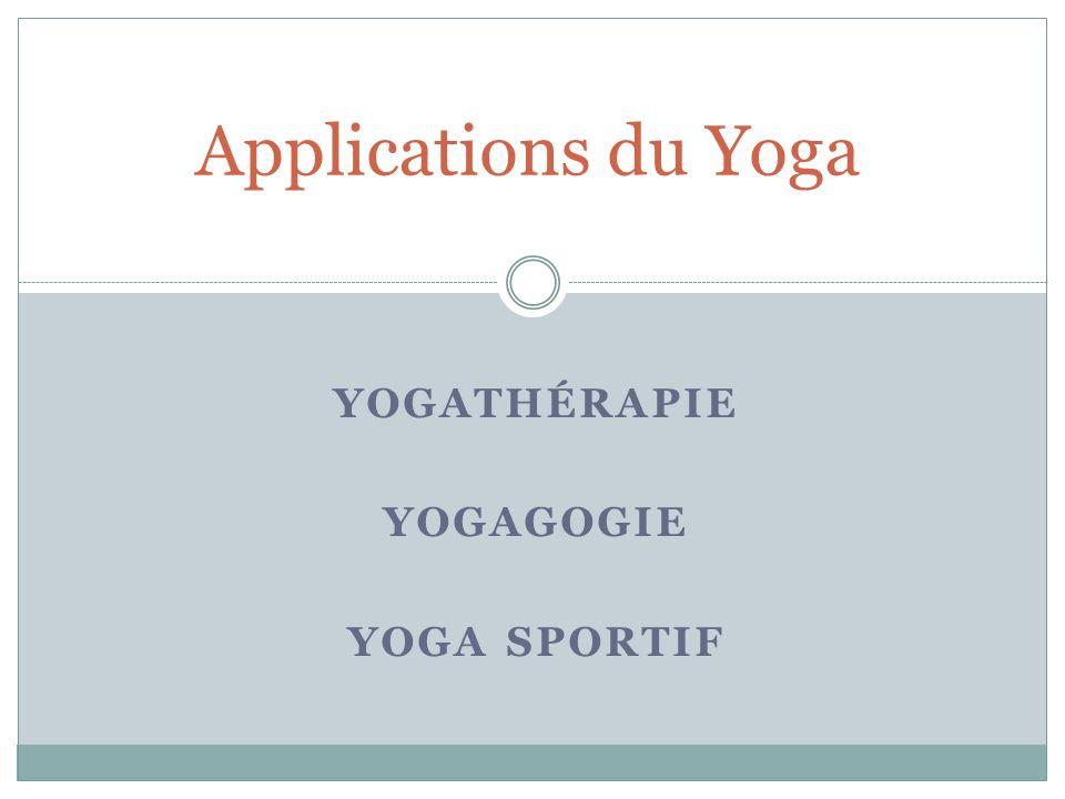 Yogathérapie Yogagogie Yoga sportif