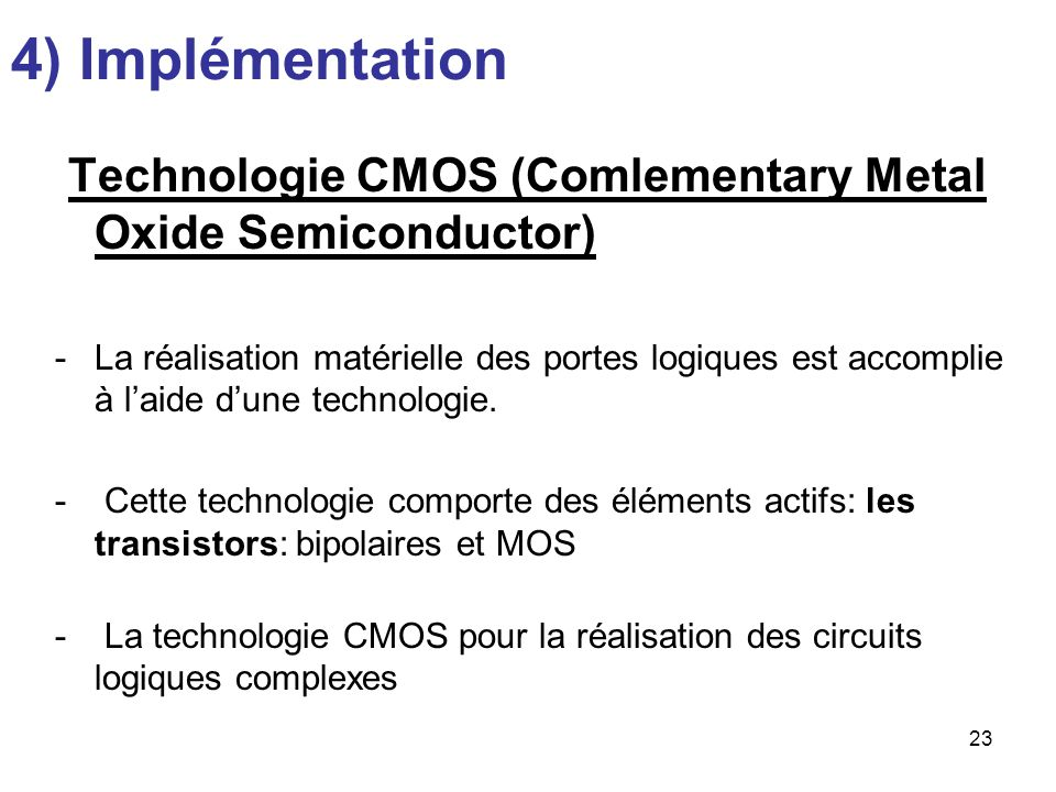 4) Implémentation Technologie CMOS (Comlementary Metal Oxide Semiconductor)