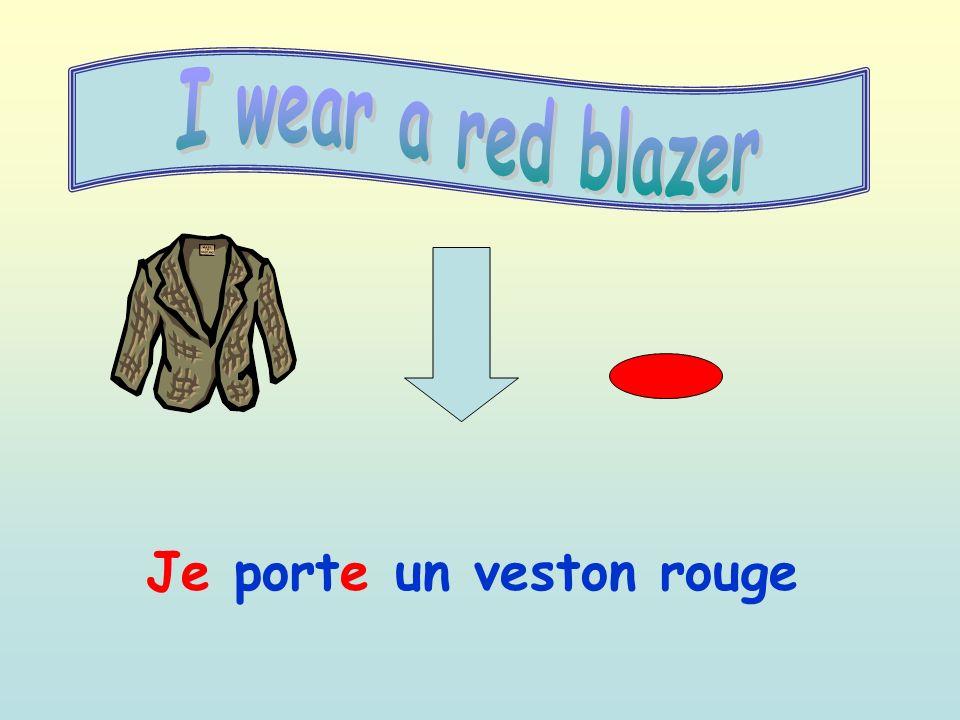 Je porte un veston rouge