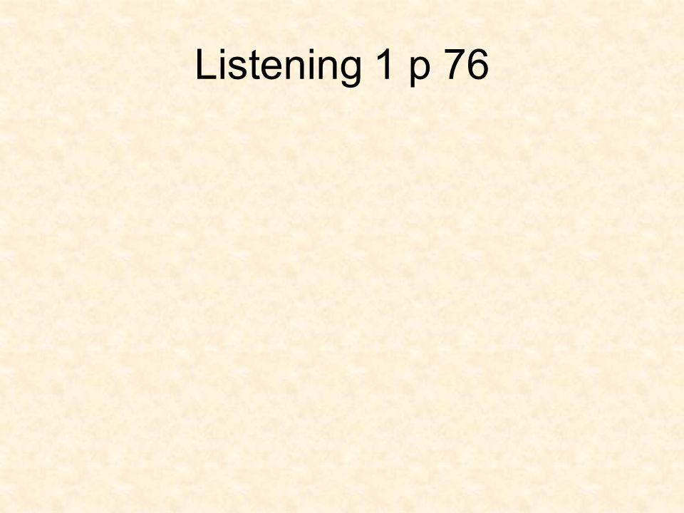 Listening 1 p 76