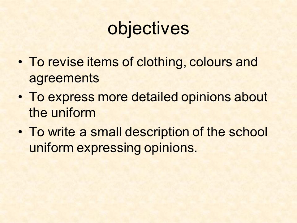 objectives To revise items of clothing, colours and agreements