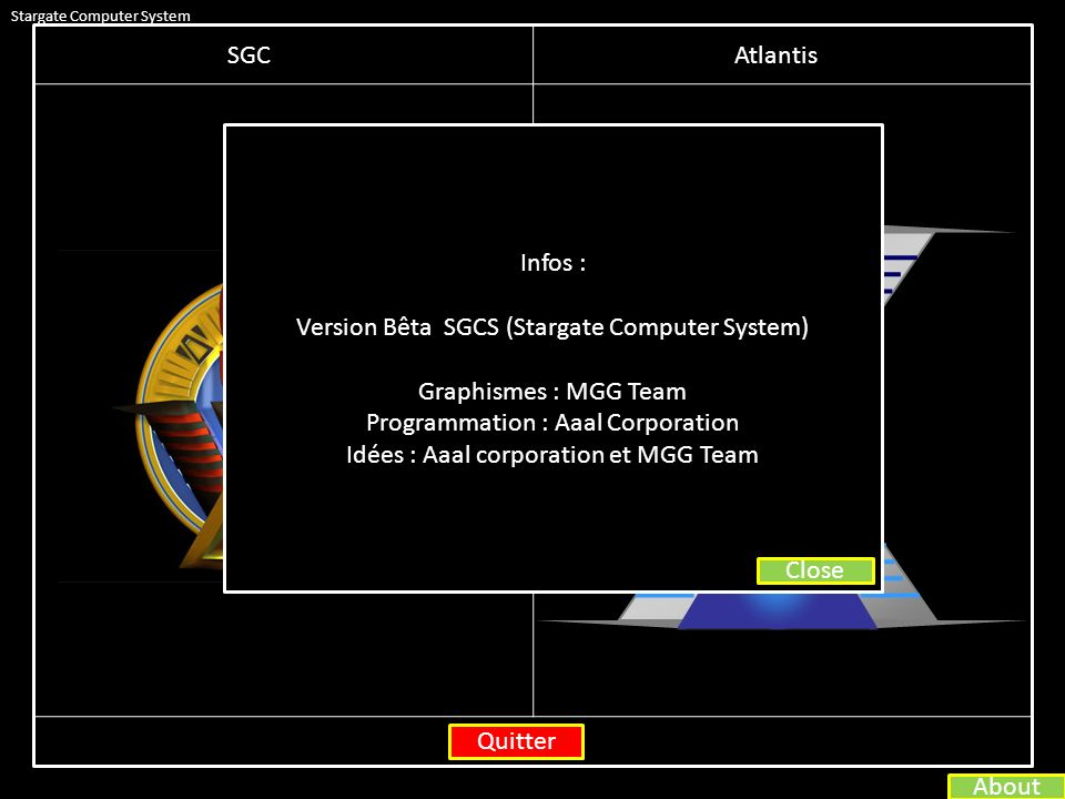 Version Bêta SGCS (Stargate Computer System) Graphismes : MGG Team
