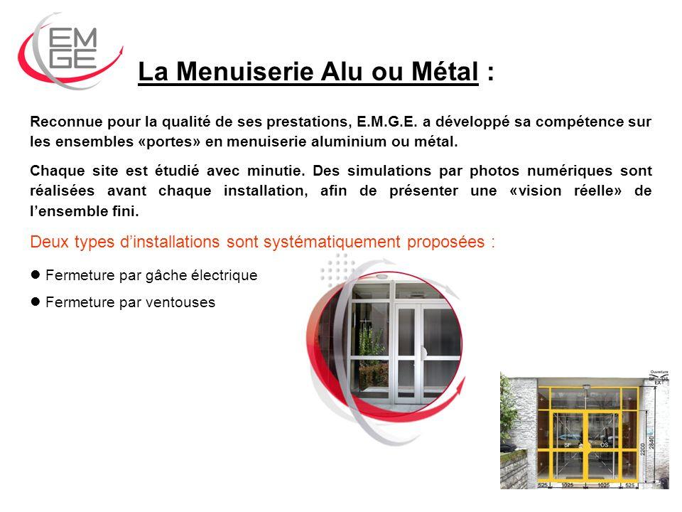 La Menuiserie Alu ou Métal :