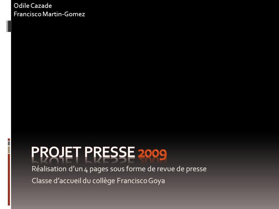 Odile Cazade Francisco Martin-Gomez. Projet presse 2009. Réalisation d'un 4 pages sous forme de revue de presse.