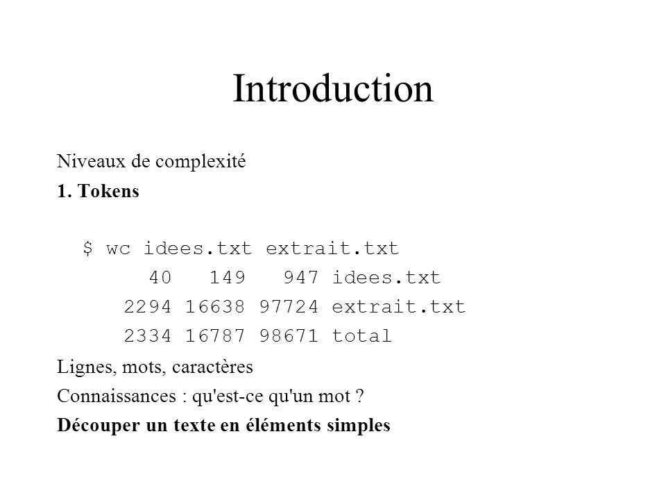 Introduction Niveaux de complexité 1. Tokens