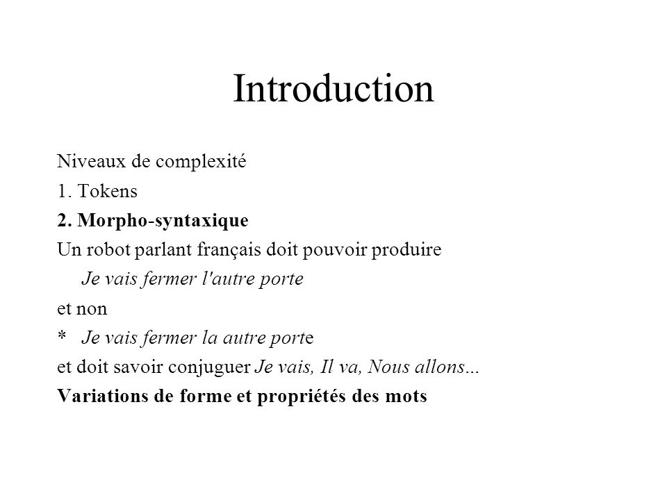 Introduction Niveaux de complexité 1. Tokens 2. Morpho-syntaxique