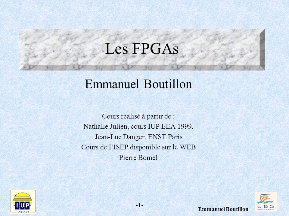 Les FPGAs Emmanuel Boutillon Cours réalisé à partir de :