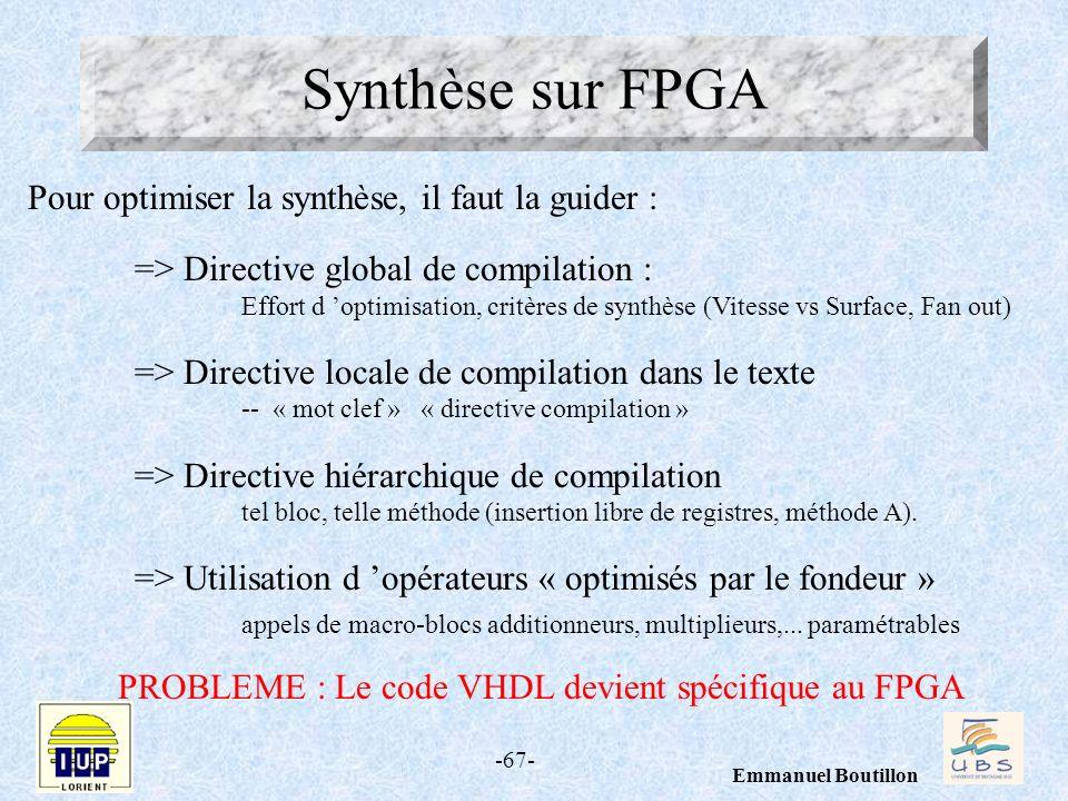 Synthèse sur FPGA Pour optimiser la synthèse, il faut la guider :