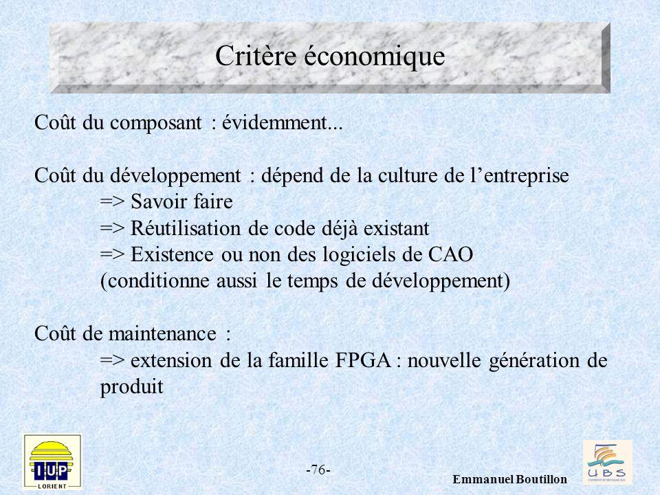 Critère économique Coût du composant : évidemment...