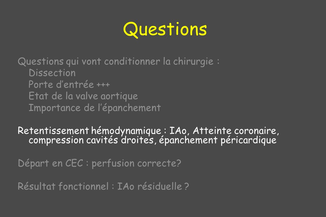 Questions Questions qui vont conditionner la chirurgie : Dissection