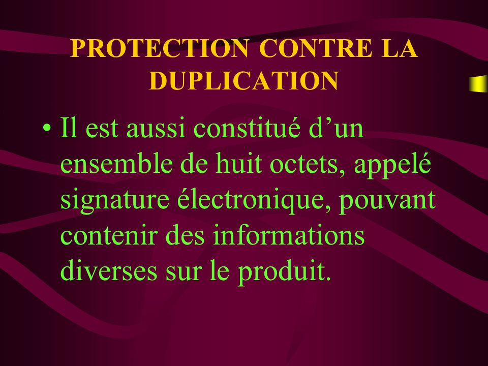 PROTECTION CONTRE LA DUPLICATION