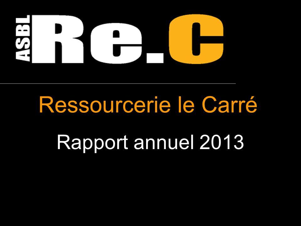 Ressourcerie le Carré Rapport annuel 2013 1