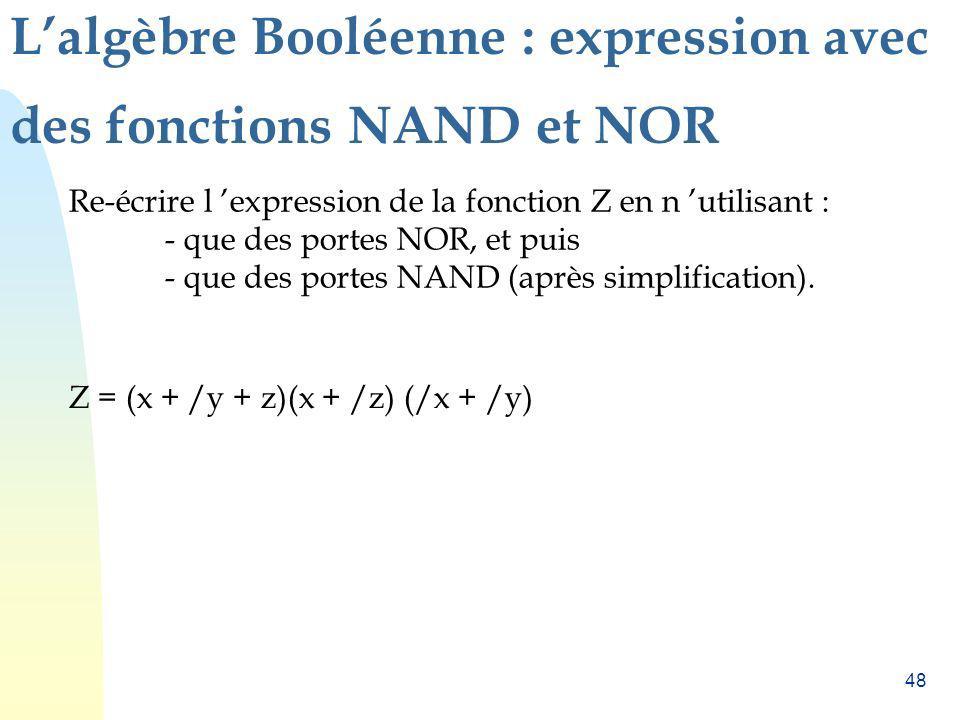 L'algèbre Booléenne : expression avec des fonctions NAND et NOR