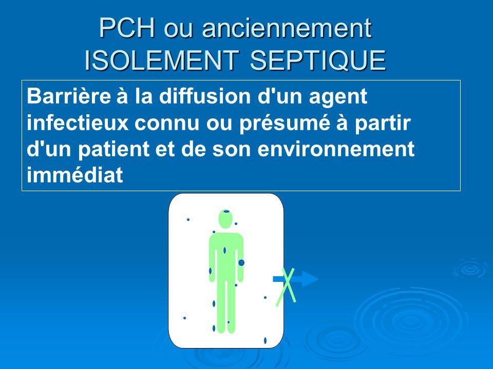 PCH ou anciennement ISOLEMENT SEPTIQUE