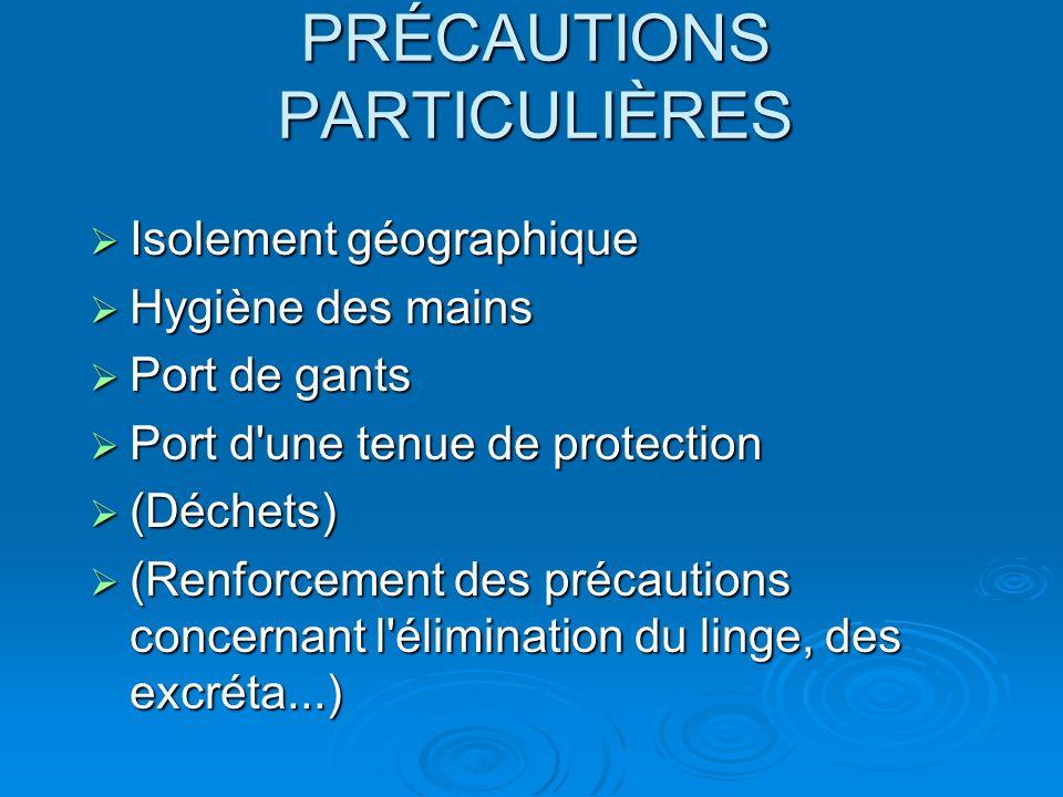 PRÉCAUTIONS PARTICULIÈRES