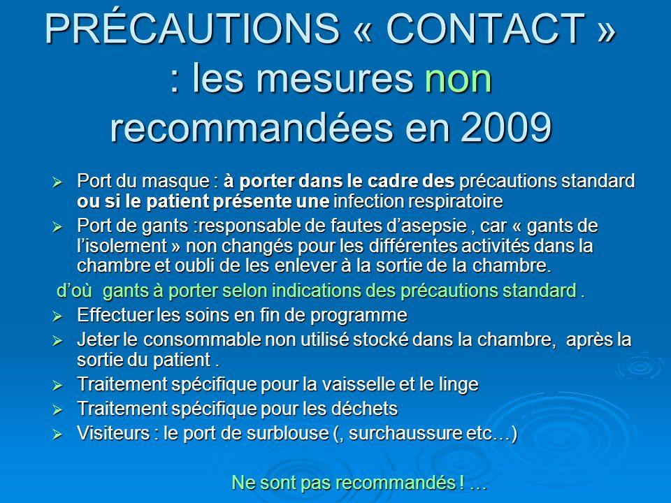PRÉCAUTIONS « CONTACT » : les mesures non recommandées en 2009