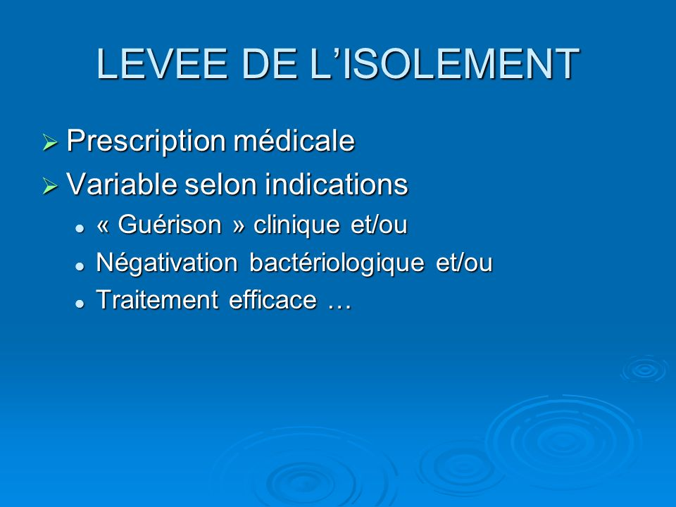 LEVEE DE L'ISOLEMENT Prescription médicale Variable selon indications