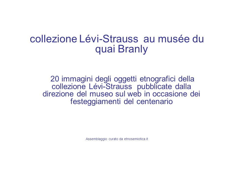 collezione Lévi-Strauss au musée du quai Branly