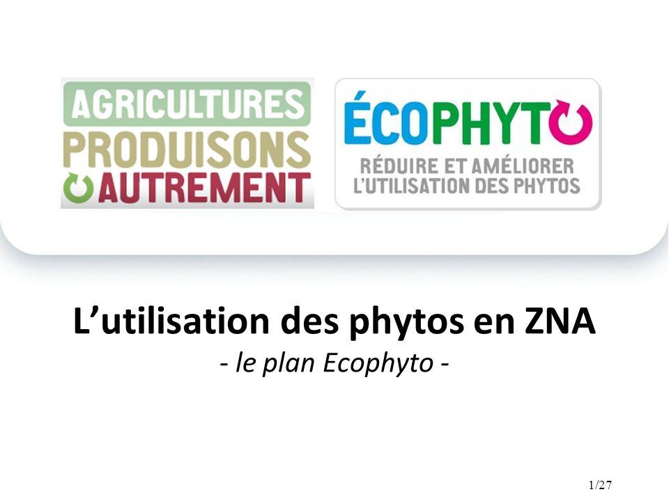 L'utilisation des phytos en ZNA - le plan Ecophyto -
