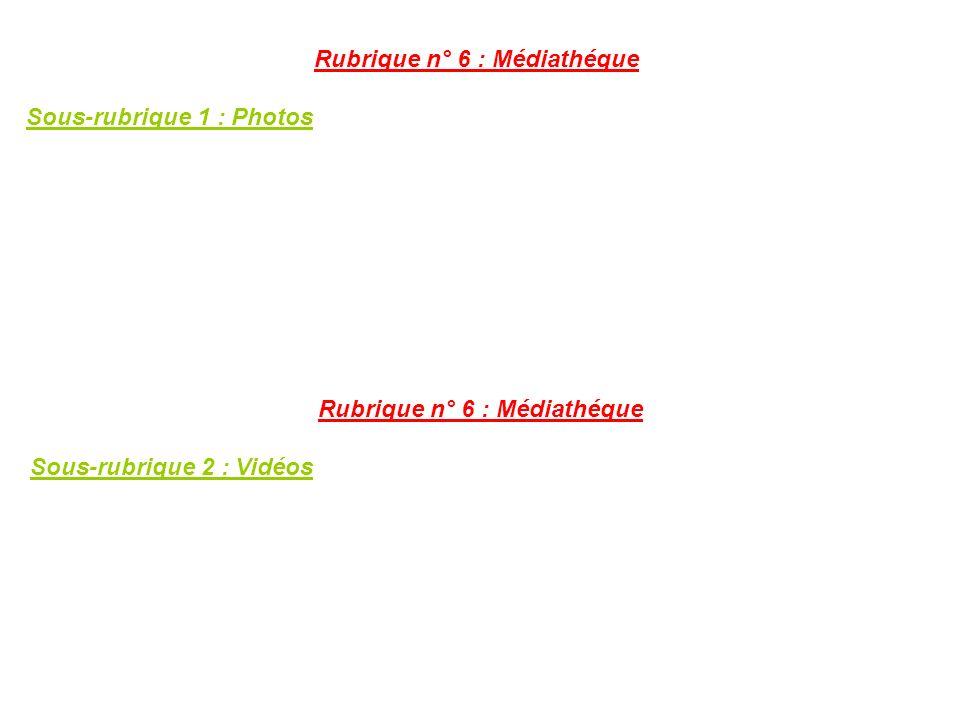 Rubrique n° 6 : Médiathéque Rubrique n° 6 : Médiathéque