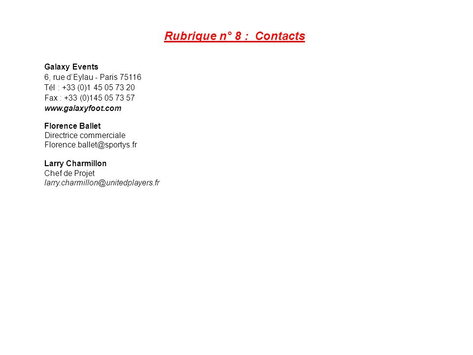 Rubrique n° 8 : Contacts Galaxy Events 6, rue d'Eylau - Paris 75116