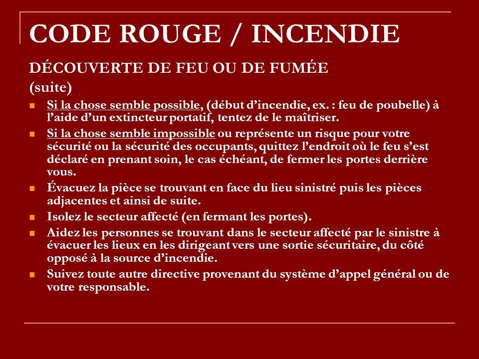 CODE ROUGE / INCENDIE DÉCOUVERTE DE FEU OU DE FUMÉE (suite)