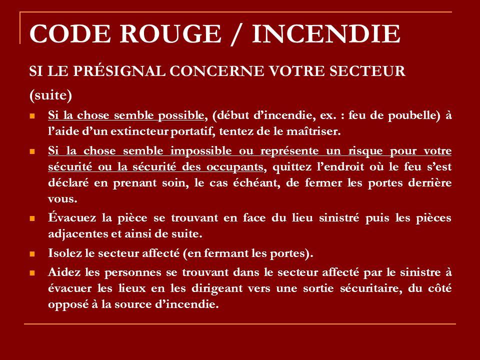CODE ROUGE / INCENDIE SI LE PRÉSIGNAL CONCERNE VOTRE SECTEUR (suite)