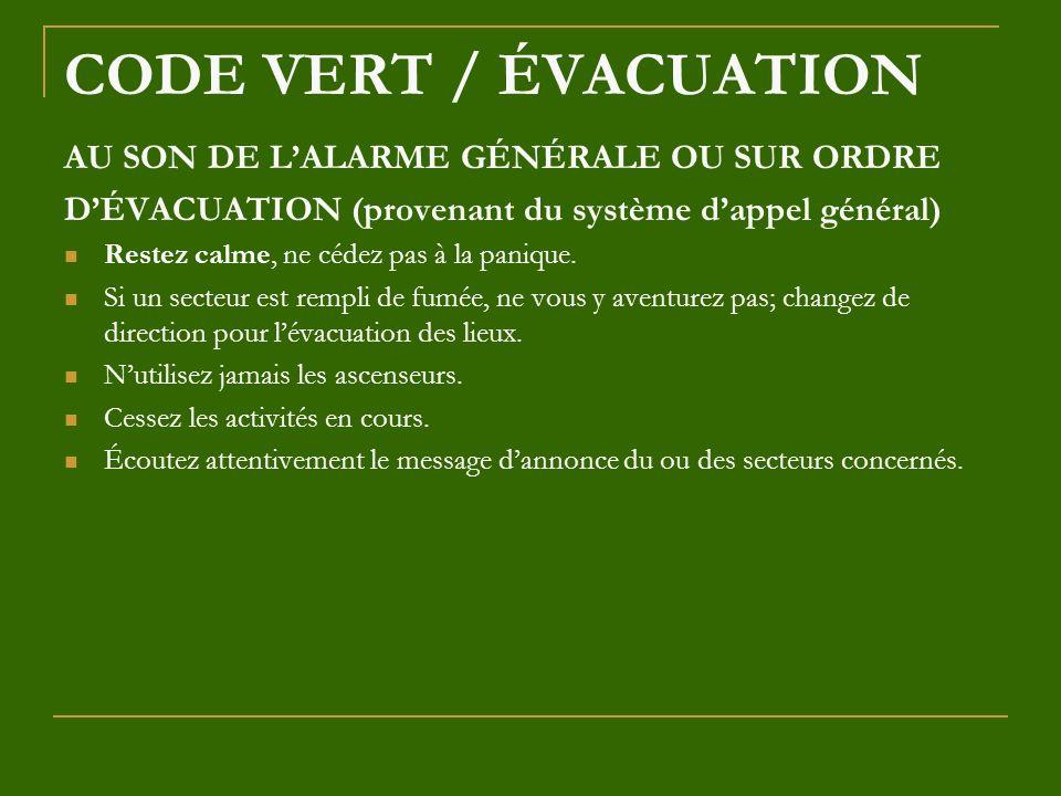 CODE VERT / ÉVACUATION AU SON DE L'ALARME GÉNÉRALE OU SUR ORDRE