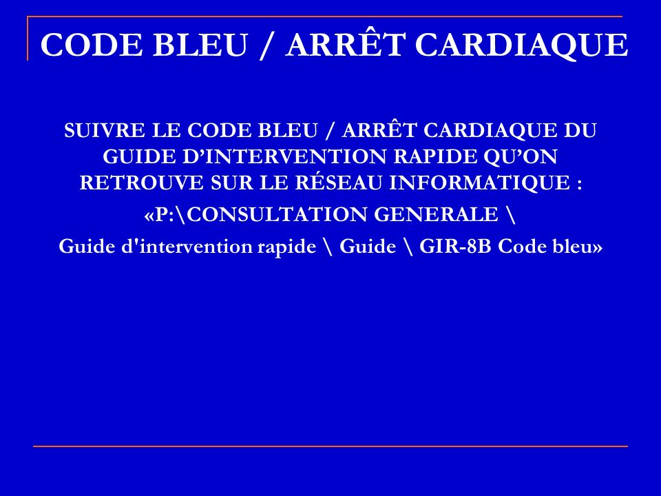CODE BLEU / ARRÊT CARDIAQUE