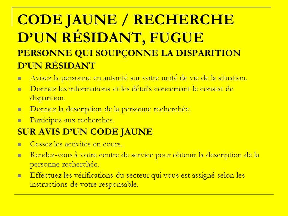 CODE JAUNE / RECHERCHE D'UN RÉSIDANT, FUGUE