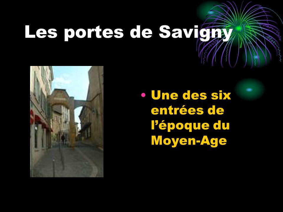 Les portes de Savigny Une des six entrées de l'époque du Moyen-Age