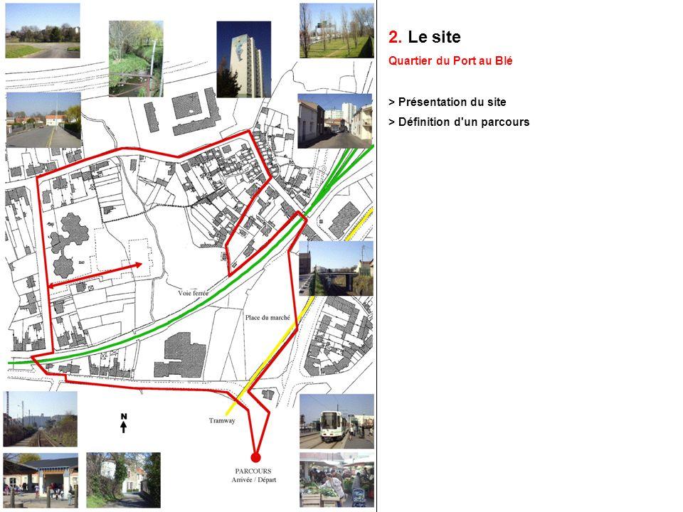 2. Le site Quartier du Port au Blé > Présentation du site