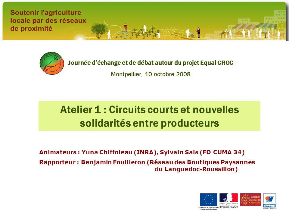 Atelier 1 : Circuits courts et nouvelles solidarités entre producteurs