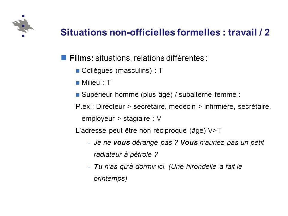 Situations non-officielles formelles : travail / 2