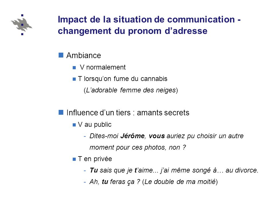 Impact de la situation de communication - changement du pronom d'adresse